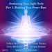 Basic Awakening Your Light Body: